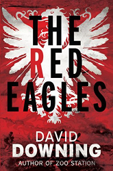 David Downing: The Red Eagles