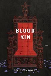 Ceridwen Dovey: Blood Kin: A Novel