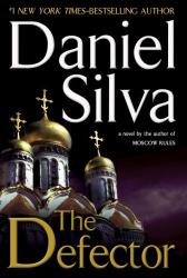 Daniel Silva: The Defector (Gabriel Allon Novels)