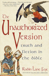 Robin Lane Fox: Unauthorized Version: Truth and Fiction in the Bible