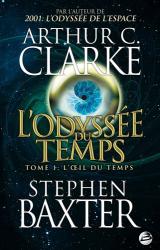 Arthur C. Clarke: L'Odyssée du Temps, tome 1 : L'OEil du Temps