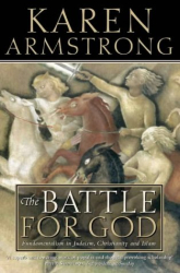 Karen Armstrong: The Battle for God: Fundamentalism in Judaism, Christianity and Islam