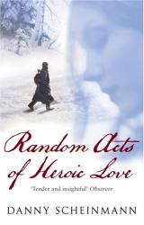 Danny Scheinmann: Random Acts of Heroic Love
