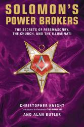 Christopher Knight: Solomon's Power Brokers: The Secrets of Freemasonry, the Church, and the Illuminati