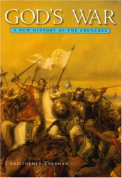 Christopher Tyerman: God's War: A New History of the Crusades