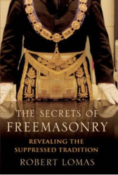 Robert Lomas: The Secrets of Freemasonry: Revealing the Suppressed Tradition