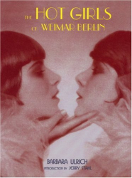 Barbara Ulrich: The Hot Girls of Weimar Berlin