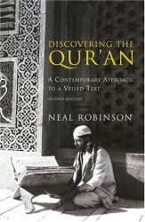 Neal Robinson: Discovering the Quran: A Contemporary Approach to a Veiled Text