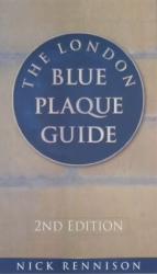 Nick Rennison: The London Blue Plaque Guide