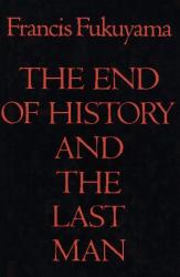 Francis Fukuyama: End of History and the Last Man