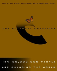 PAUL H. RAY, Phd.: The Cultural Creatives : How 50 Million People Are Changing the World
