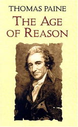 Thomas Paine: The Age of Reason: Being an Investigation of True and Fabulous Theology