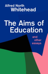 Alfred North Whitehead: Aims of Education