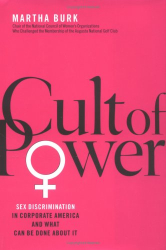 Martha Burk: Cult of Power : Sex Discrimination in Corporate America and What Can Be Done About It