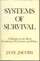 Jane Jacobs: Systems of Survival: A Dialogue on the Moral Foundations of Commerce and Politics
