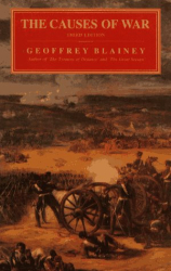 Geoffrey Blainey: The Causes of War