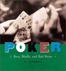 A. Alvarez: Poker: Bets, Bluffs, and Bad Beats