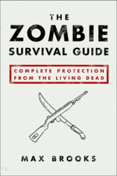 Max Brooks: The Zombie Survival Guide: Complete Protection from the Living Dead