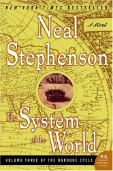 Neal Stephenson: The System of the World (The Baroque Cycle, Vol. 3)
