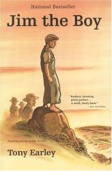 Tony Earley: Jim the Boy : A Novel