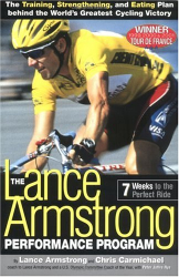 Lance Armstrong: The Lance Armstrong Performance Program: Seven Weeks to the Perfect Ride