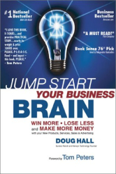 Doug Hall: Jump Start Your Business Brain: Win More, Lose Less, and Make More Money with Your New Products, Services, Sales & Advertising