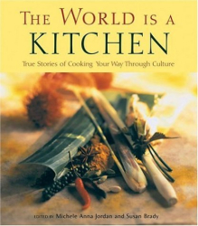 : The World Is a Kitchen: Cooking Your Way Through Culture