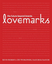 Kevin Roberts: Lovemarks: The Future Beyond Brands