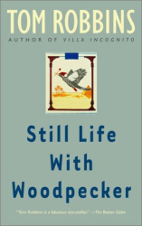 Tom Robbins: Still Life with Woodpecker