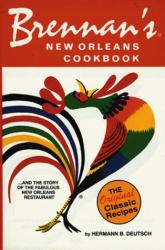 Hermann Deutsch: Brennan's New Orleans Cookbook