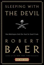 Robert Baer: Sleeping With the Devil