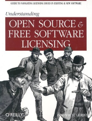 Andrew M. St. Laurent: Understanding Open Source and Free Software Licensing