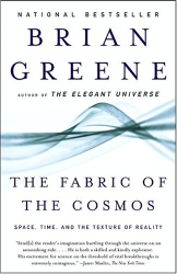Brian Greene: The Fabric of the Cosmos : Space, Time, and the Texture of Reality