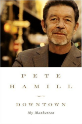 Pete Hamill: Downtown