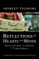 Shibley Telhami: Reflections Of Hearts And Minds: Media, Opinion, And Identity In The Arab World (Brookings Series on U.S. Policy Toward the Islamic World)