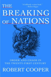 Robert Cooper: The Breaking of Nations: Order and Chaos in the Twenty-First Century