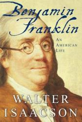 : Benjamin Franklin : An American Life