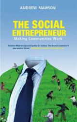 Andrew Mawson: The Social Entrepreneur: Making Communities Work