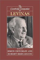 ed. Simon Critchley and Robert Bernasconi: The Cambridge Companion to Levinas (Cambridge Companions to Philosophy)