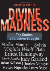 Jeffrey A.  Kottler: Divine Madness : Ten Stories of Creative Struggle