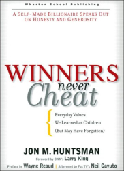 Jon M. Huntsman: Winners Never Cheat