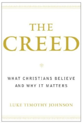 Luke Timothy Johnson: The Creed: What Christians Believe and Why it Matters