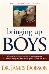 James C. Dobson: Bringing Up Boys