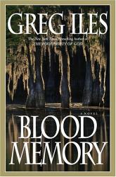 Greg Iles: Blood Memory : A Novel