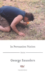 George  Saunders: In Persuasion Nation