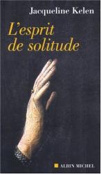 Jacqueline Kelen: L'esprit de solitude