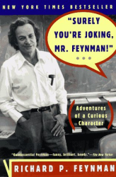 Richard P. Feynman: 'Surely You're Joking, Mr. Feynman!' (Adventures of a Curious Character)