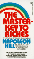 Napoleon Hill: The Master-Key To Riches
