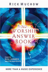 Rick Muchow: The Worship Answer Book : Foreword by Rick Warren