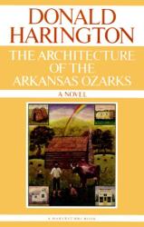 Donald Harington: The Architecture of the Arkansas Ozarks
